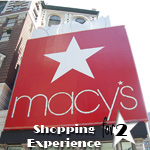 MACY'S<sup>&reg;</sup> Shopping Experience